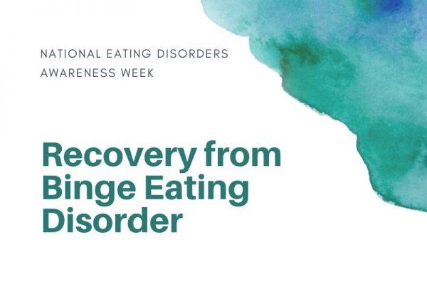 Recovering from Binge Eating Disorder: #NEDAwareness Week